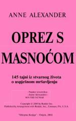 Alexander Anne - Oprez s masnocom, 145 tajni iz stvarnog zivota o uspjesnom mrsavljenju.pdf