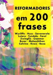 Reformadores Protestantes em 200 Frases.pdf