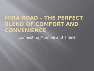 Mira Road – The Perfect Blend of Comfort and Convenience.pptx
